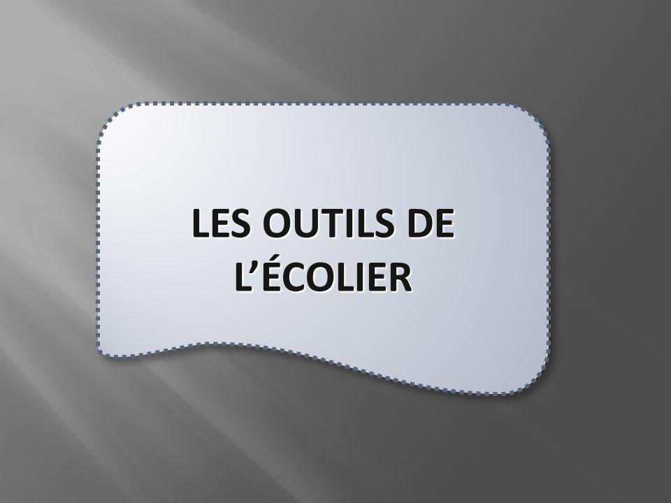 LES OUTILS DE L'ÉCOLIER