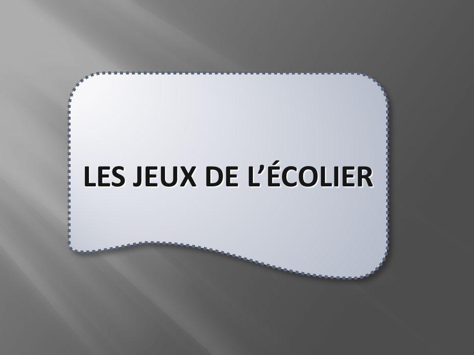 LES JEUX DE L'ÉCOLIER