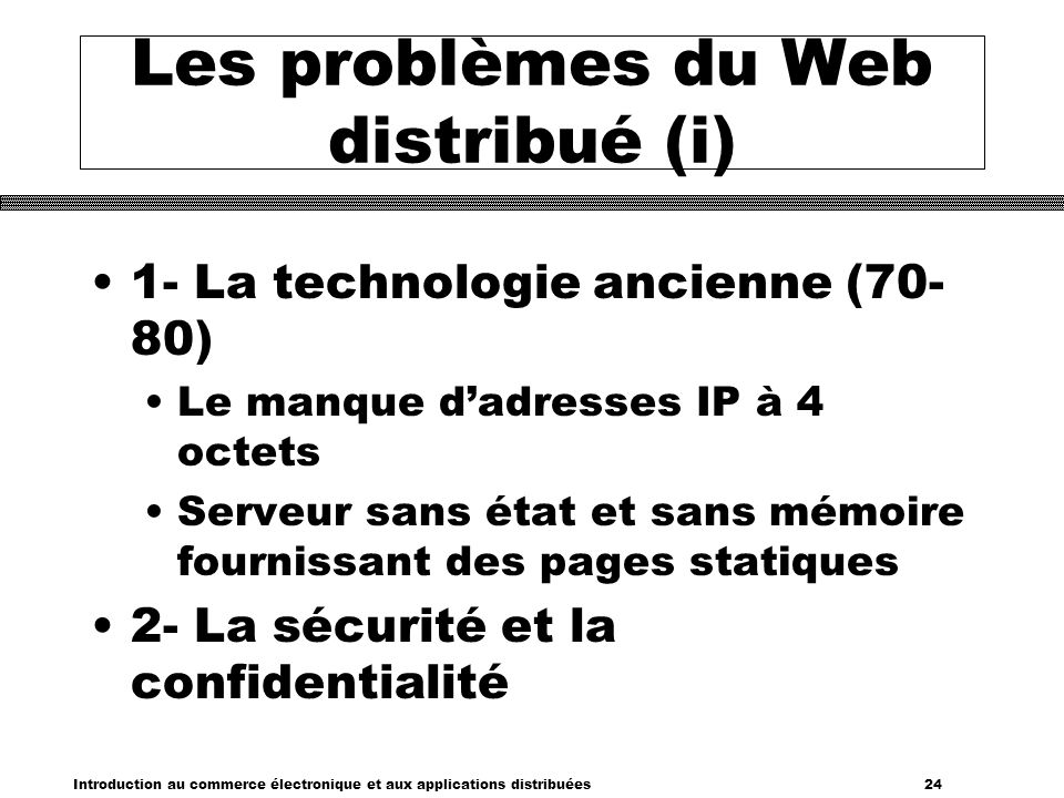 Les problèmes du Web distribué (i)