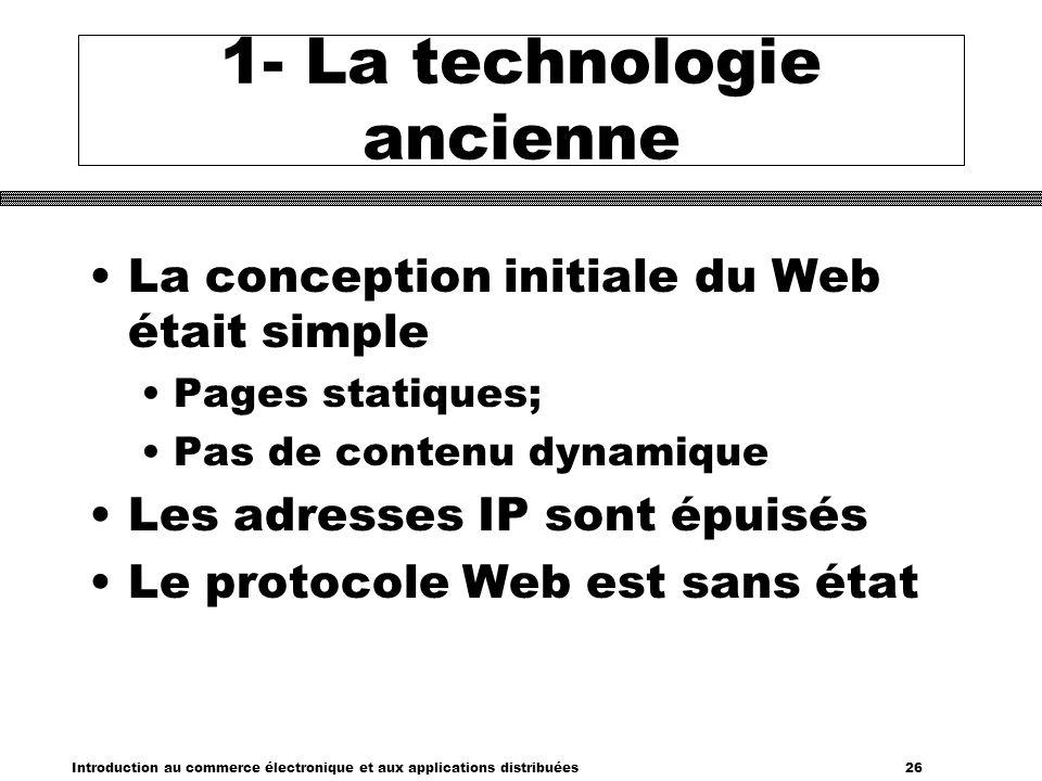 1- La technologie ancienne