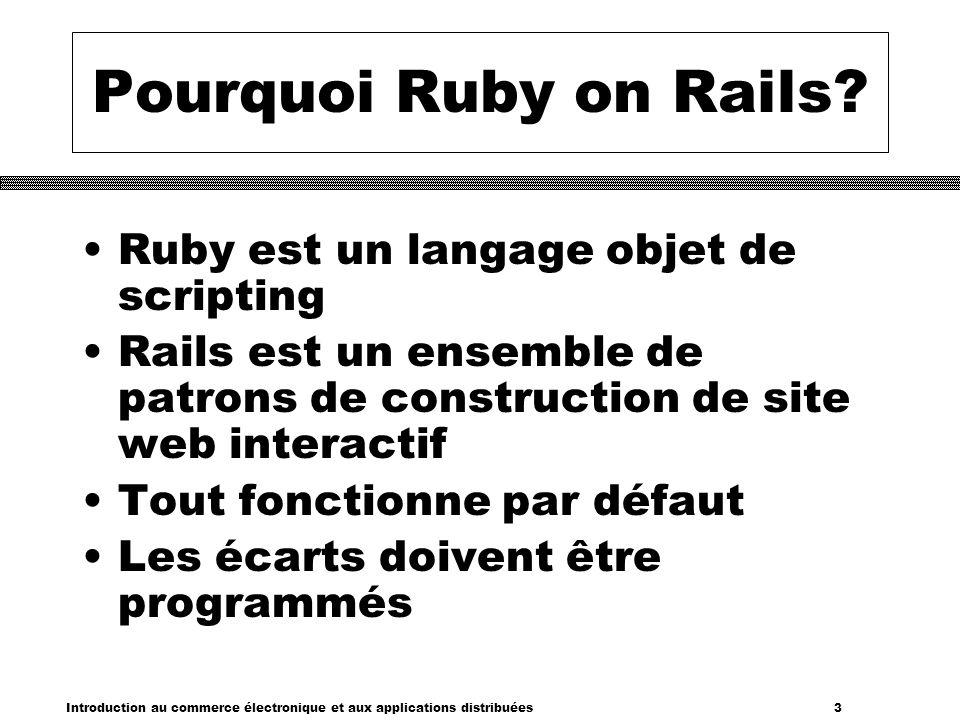 Pourquoi Ruby on Rails Ruby est un langage objet de scripting