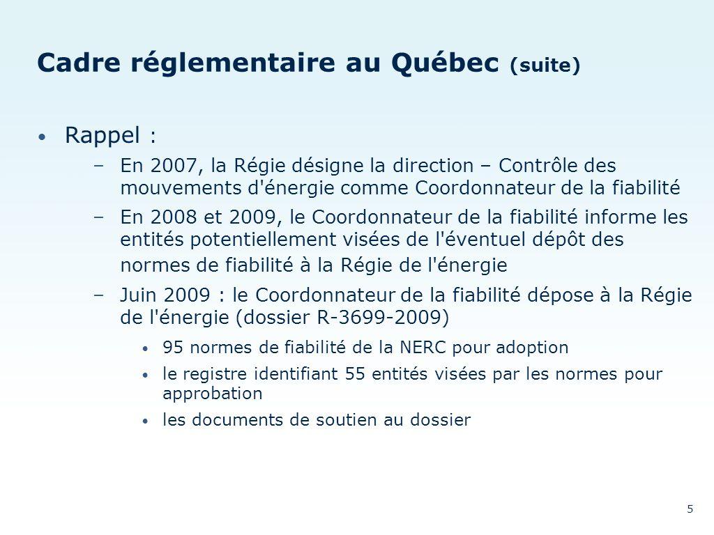 Cadre réglementaire au Québec (suite)