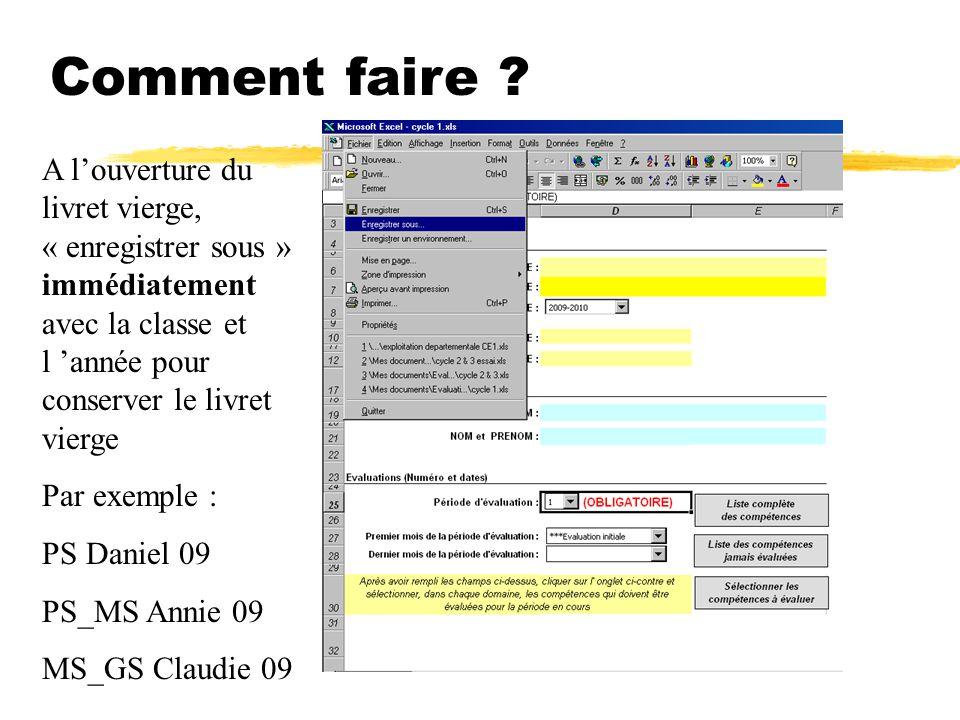Comment faire A l'ouverture du livret vierge, « enregistrer sous » immédiatement avec la classe et l 'année pour conserver le livret vierge.
