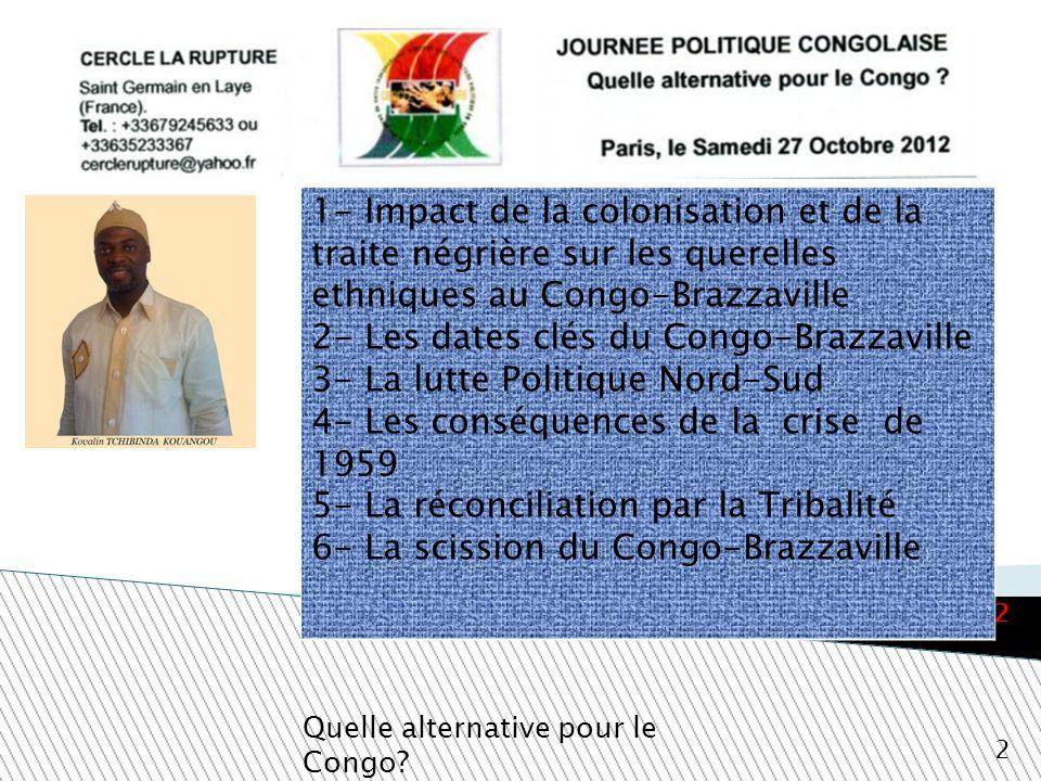 2- Les dates clés du Congo-Brazzaville 3- La lutte Politique Nord-Sud