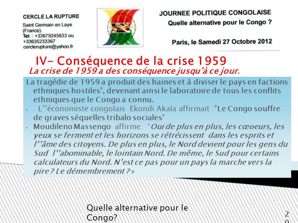La crise de 1959 a des conséquence jusqu'à ce jour.
