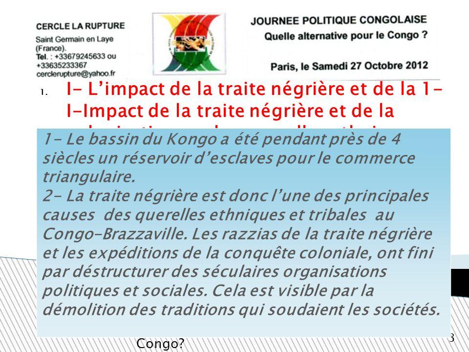 I- L'impact de la traite négrière et de la 1- I-Impact de la traite négrière et de la colonisation sur les querelles ethniques.