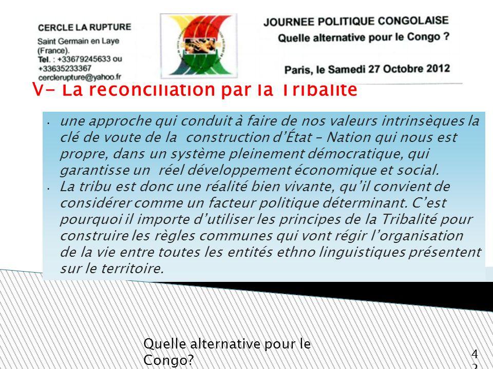 V- La réconciliation par la Tribalité