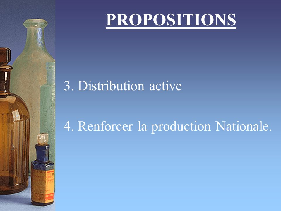 3. Distribution active 4. Renforcer la production Nationale.