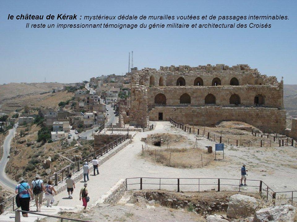 le château de Kérak : mystérieux dédale de murailles voutées et de passages interminables.