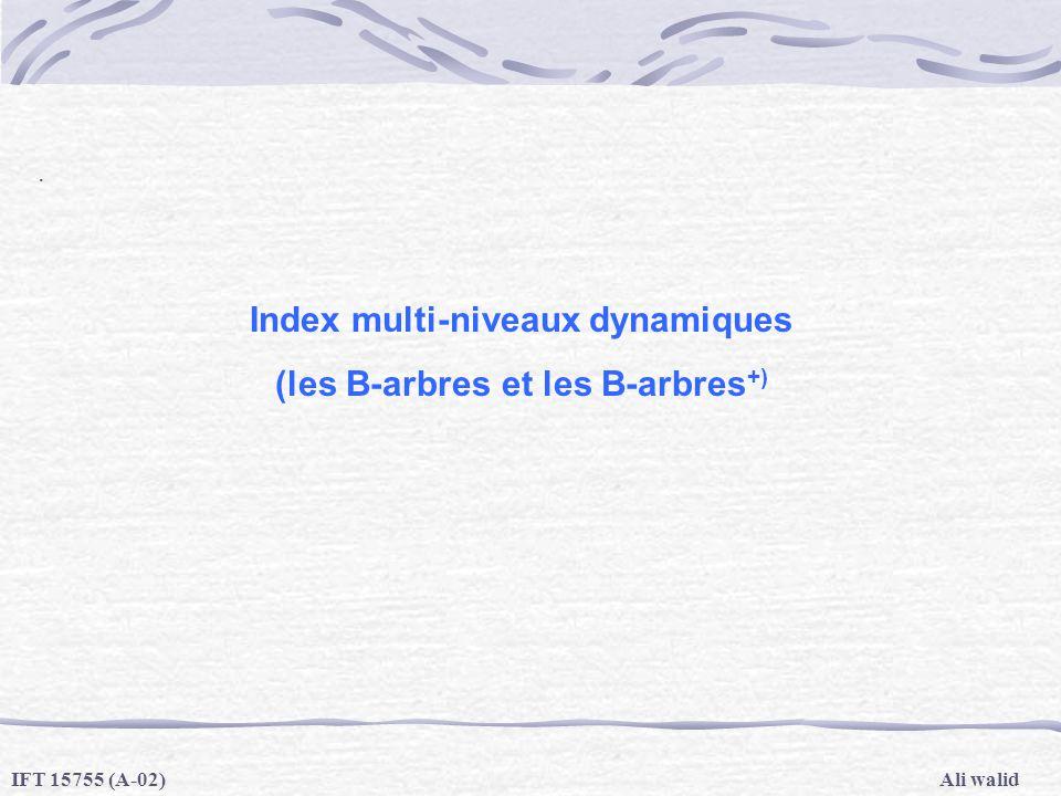 Index multi-niveaux dynamiques (les B-arbres et les B-arbres+)