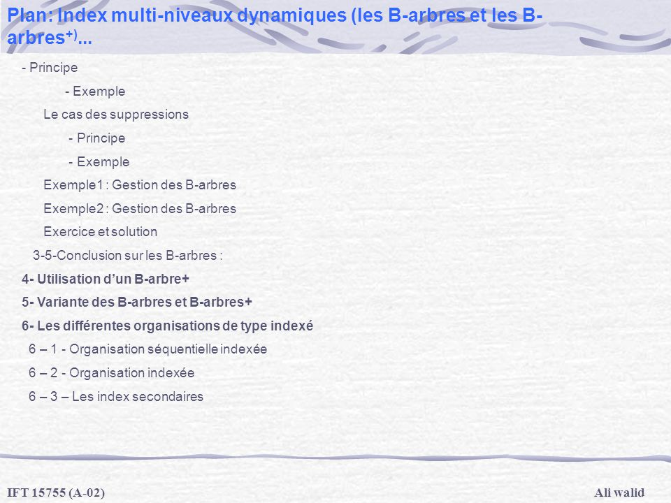 Plan: Index multi-niveaux dynamiques (les B-arbres et les B-arbres+)...
