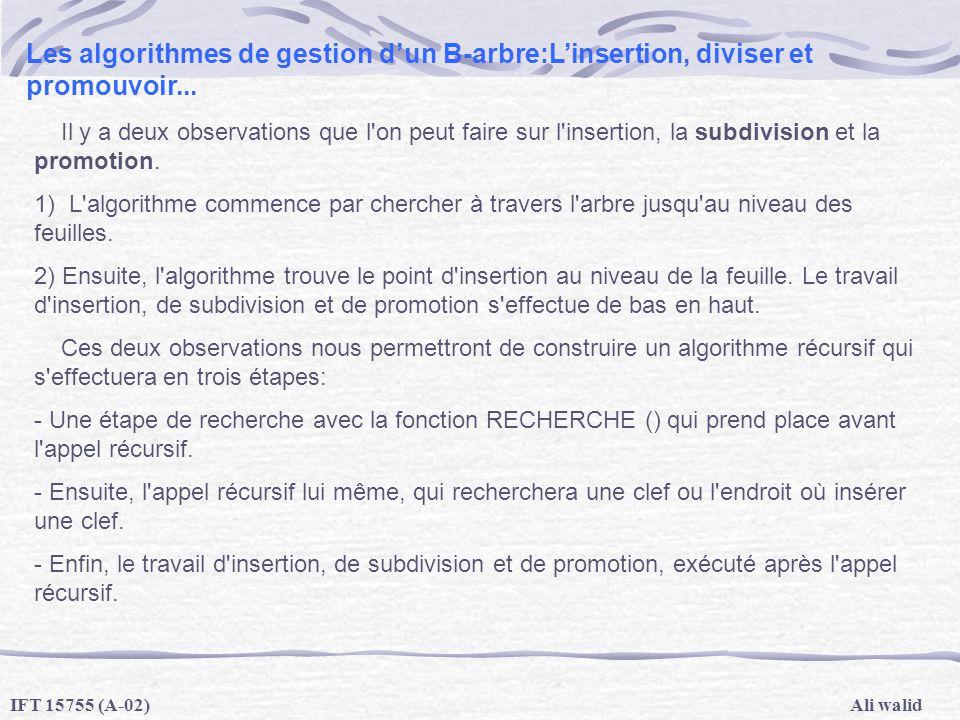 Les algorithmes de gestion d'un B-arbre:L'insertion, diviser et promouvoir...