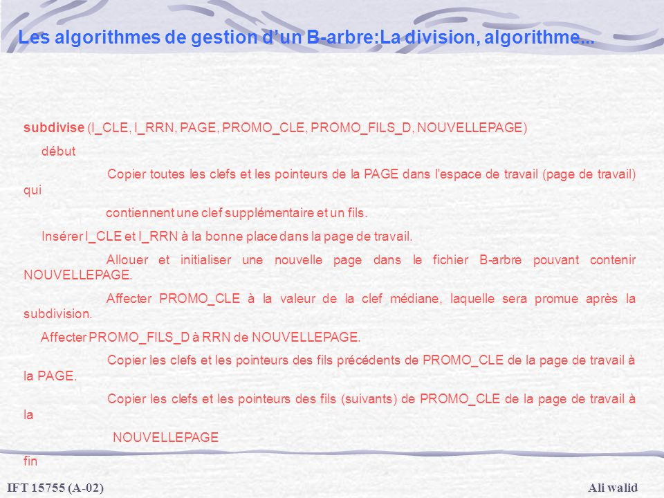 Les algorithmes de gestion d'un B-arbre:La division, algorithme...