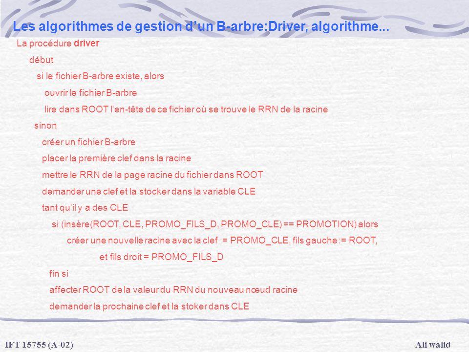 Les algorithmes de gestion d'un B-arbre:Driver, algorithme...