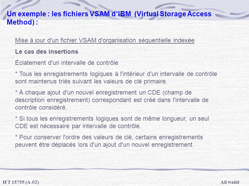 Un exemple : les fichiers VSAM d'IBM (Virtual Storage Access Method) :
