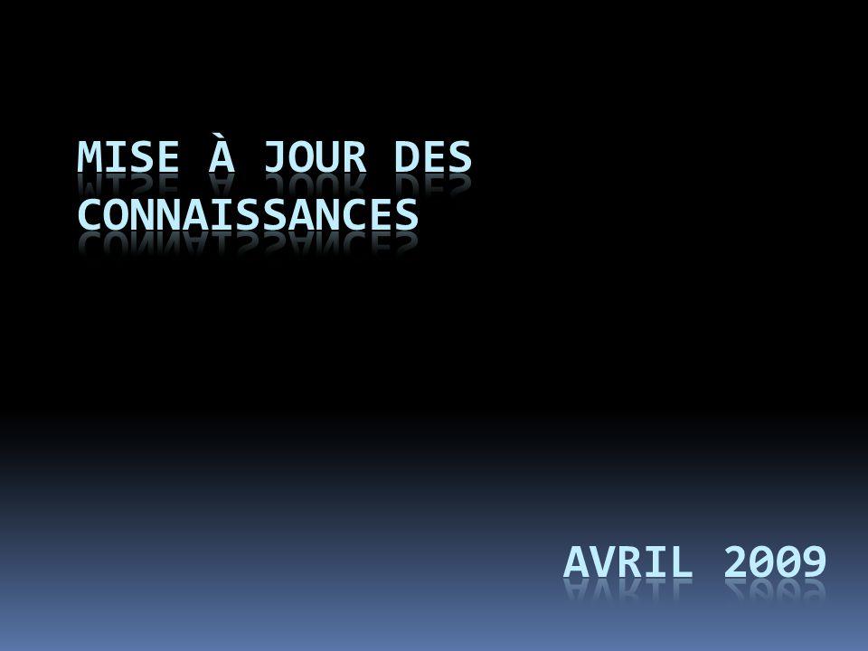 Mise à jour des connaissances avril 2009