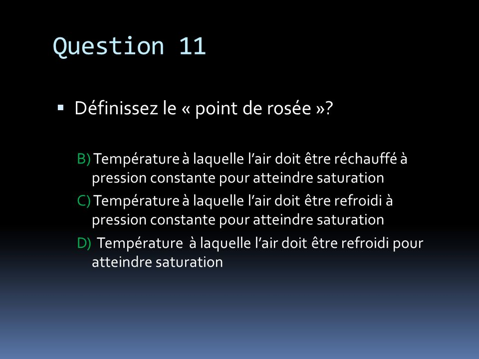 Question 11 Définissez le « point de rosée »