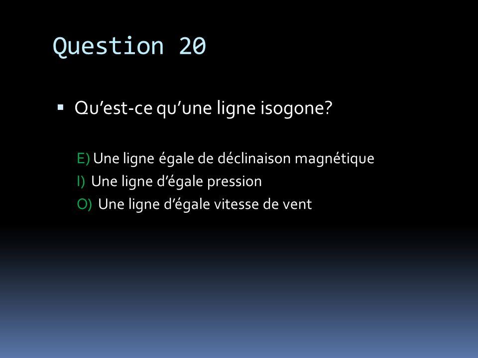 Question 20 Qu'est-ce qu'une ligne isogone