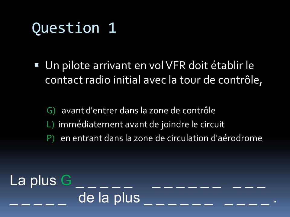Question 1 La plus G _ _ _ _ _ _ _ _ _ _ _ _ _ _