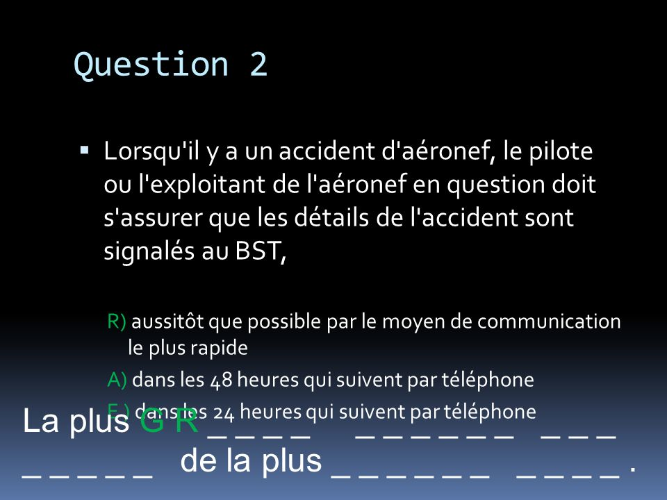 Question 2 La plus G R _ _ _ _ _ _ _ _ _ _ _ _ _