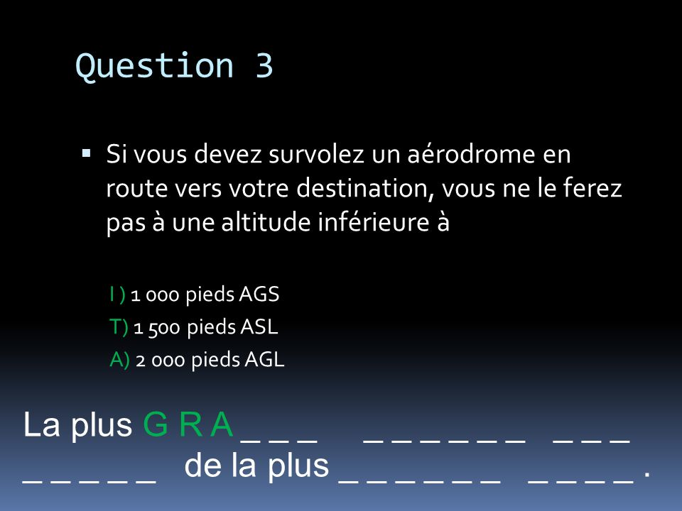 Question 3 La plus G R A _ _ _ _ _ _ _ _ _ _ _ _