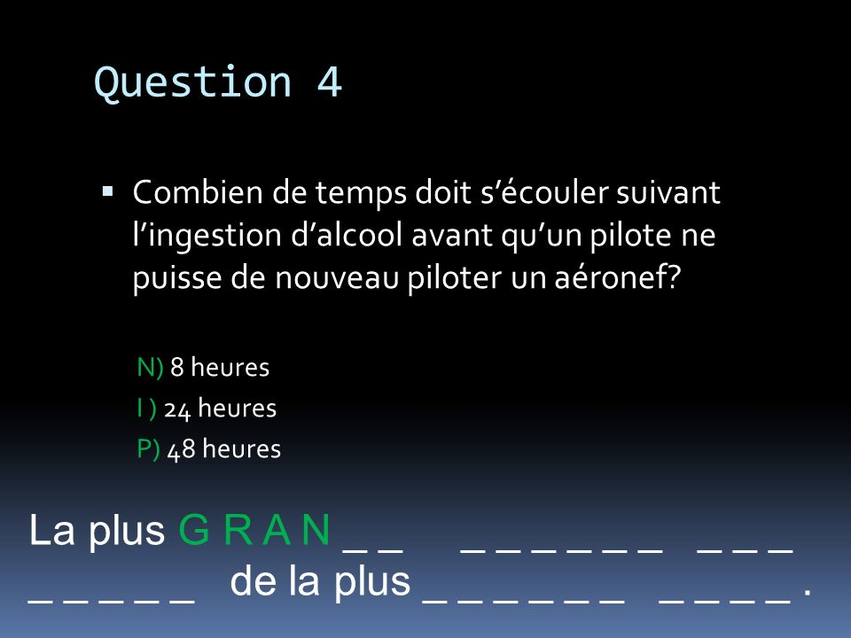 Question 4 La plus G R A N _ _ _ _ _ _ _ _ _ _ _