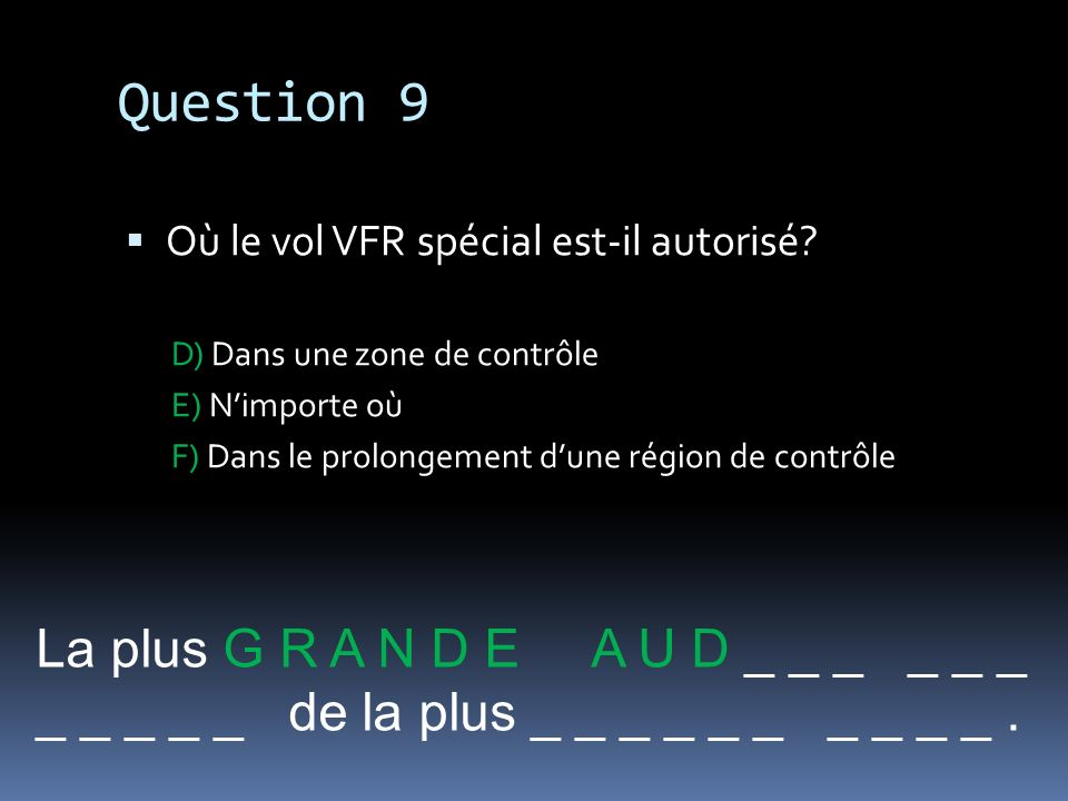Question 9 La plus G R A N D E A U D _ _ _ _ _ _