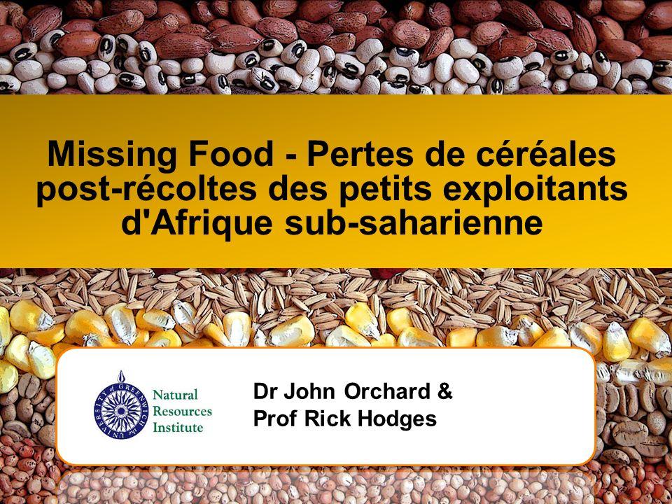 Missing Food - Pertes de céréales post-récoltes des petits exploitants d Afrique sub-saharienne
