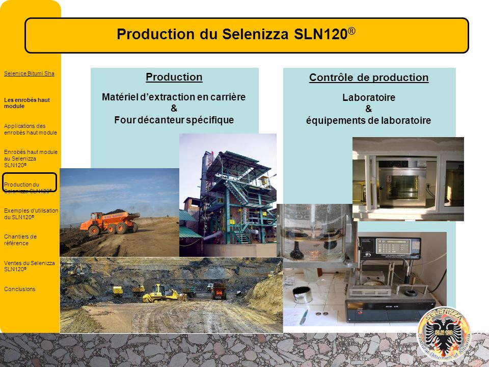 Production du Selenizza SLN120®