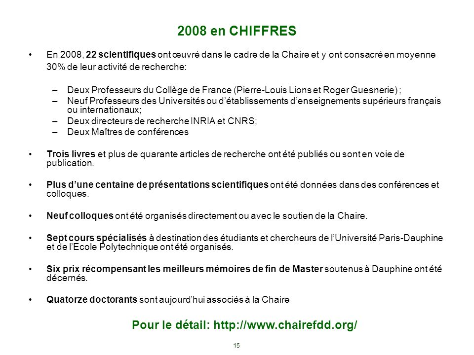 Pour le détail: http://www.chairefdd.org/