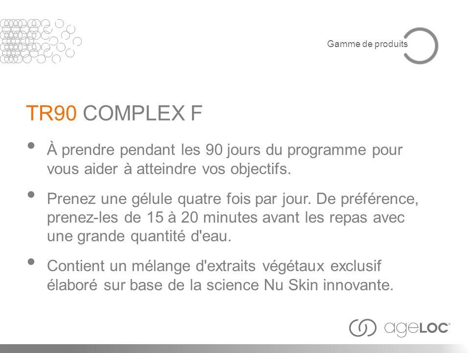 Gamme de produits TR90 COMPLEX F. À prendre pendant les 90 jours du programme pour vous aider à atteindre vos objectifs.