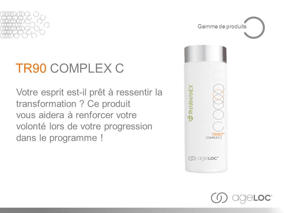 Gamme de produits TR90 COMPLEX C. Votre esprit est-il prêt à ressentir la transformation Ce produit