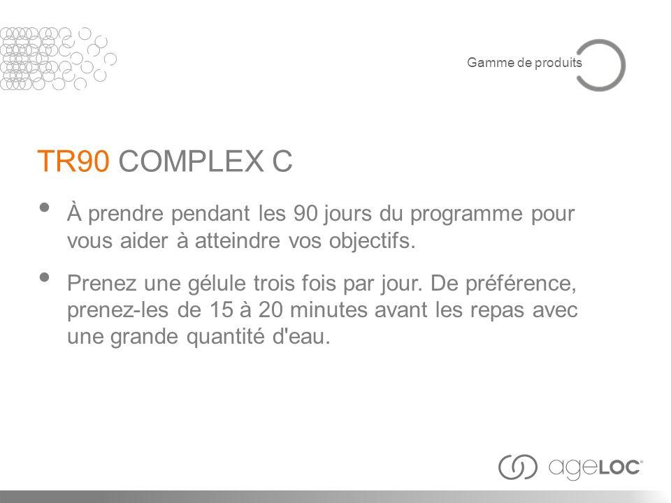 Gamme de produits TR90 COMPLEX C. À prendre pendant les 90 jours du programme pour vous aider à atteindre vos objectifs.