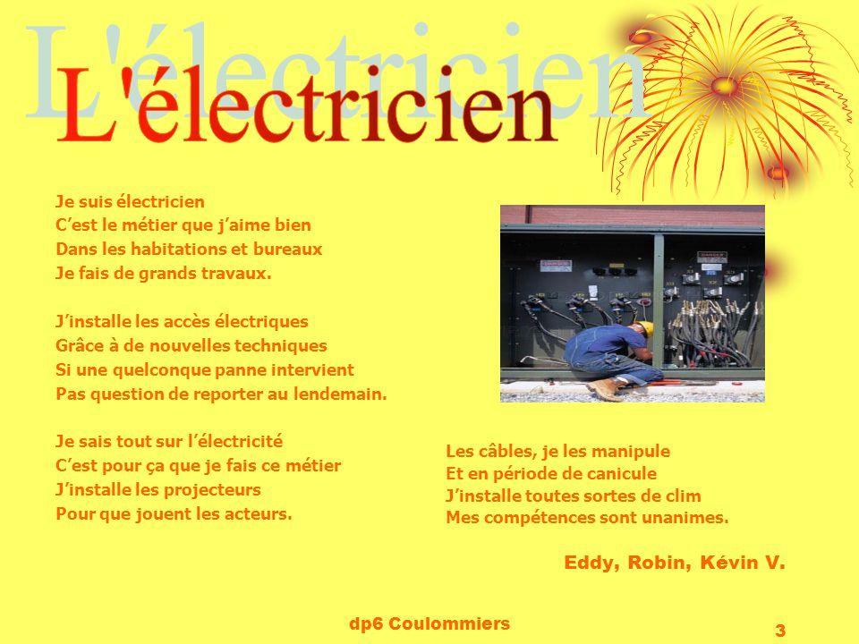 L électricien Eddy, Robin, Kévin V. Je suis électricien