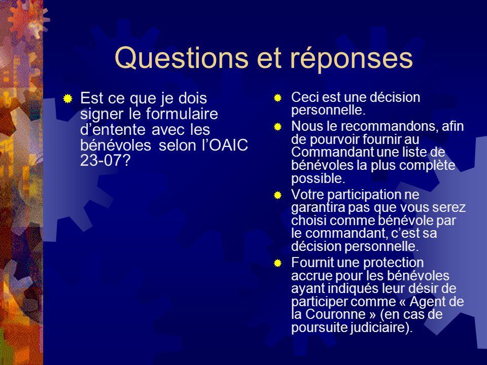 Questions et réponses Est ce que je dois signer le formulaire d'entente avec les bénévoles selon l'OAIC 23-07