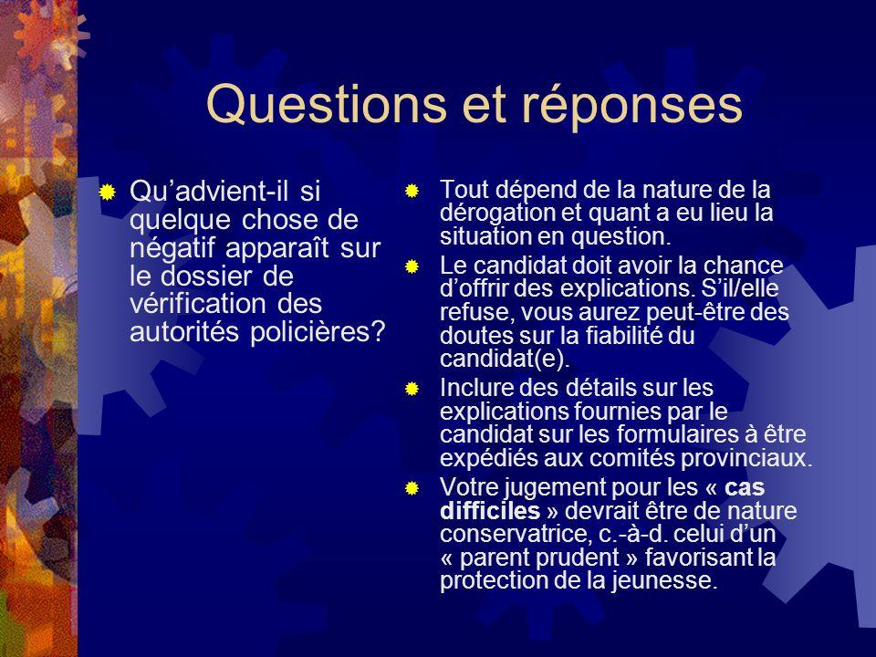 Questions et réponses Qu'advient-il si quelque chose de négatif apparaît sur le dossier de vérification des autorités policières
