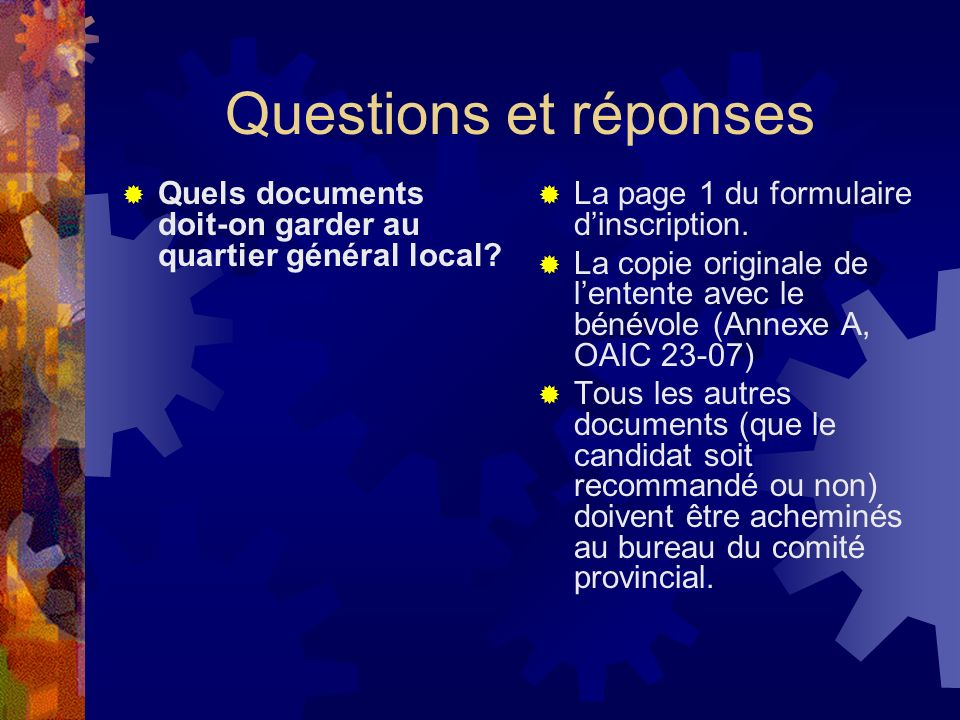 Questions et réponses Quels documents doit-on garder au quartier général local La page 1 du formulaire d'inscription.