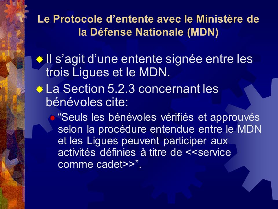 Le Protocole d'entente avec le Ministère de la Défense Nationale (MDN)