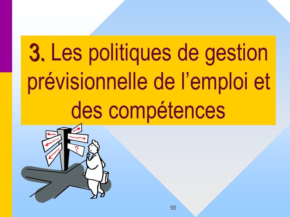 3. Les politiques de gestion prévisionnelle de l'emploi et des compétences