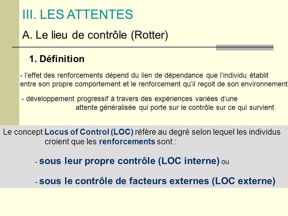 III. LES ATTENTES A. Le lieu de contrôle (Rotter) 1. Définition