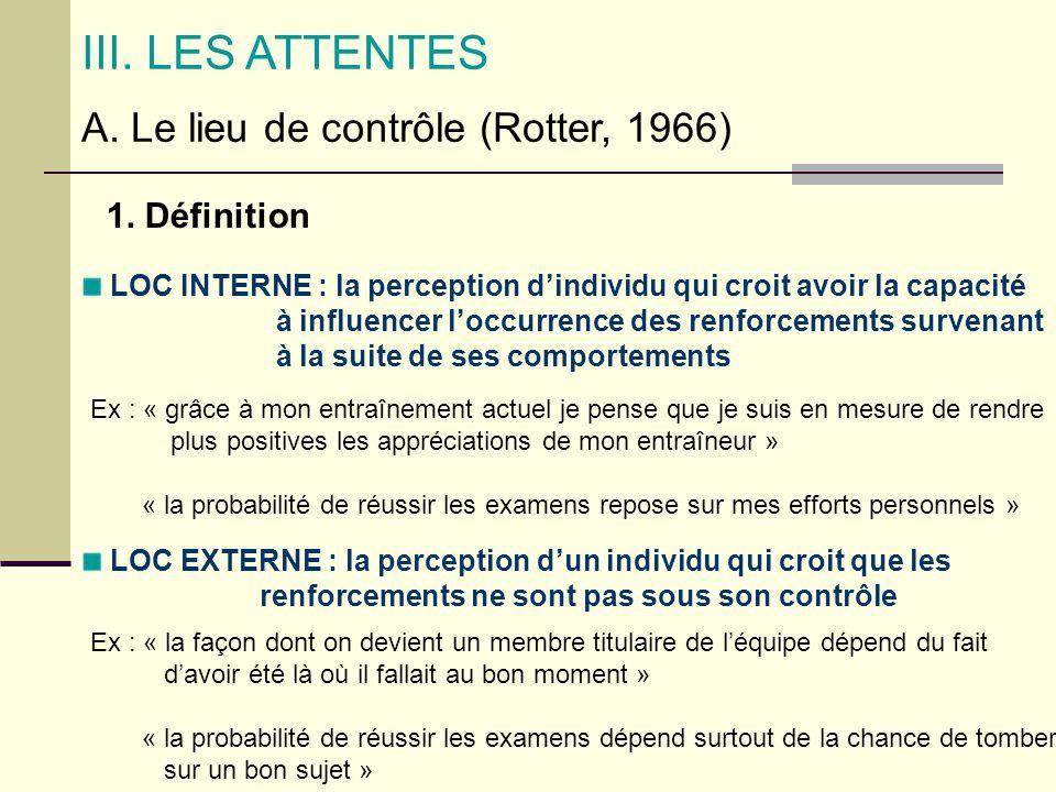 III. LES ATTENTES A. Le lieu de contrôle (Rotter, 1966) 1. Définition