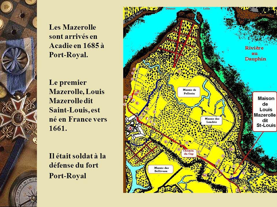 Les Mazerolle sont arrivés en Acadie en 1685 à Port-Royal.