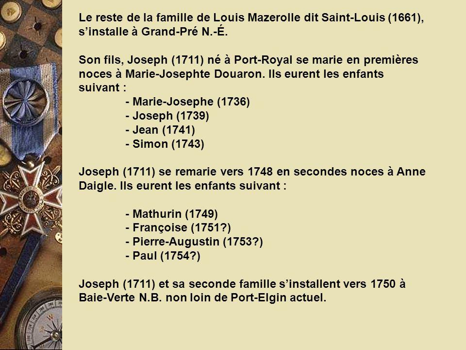 Le reste de la famille de Louis Mazerolle dit Saint-Louis (1661), s'installe à Grand-Pré N.-É.
