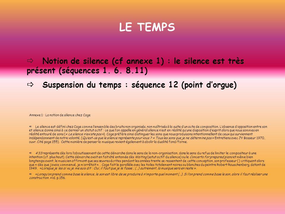 LE TEMPS ð Notion de silence (cf annexe 1) : le silence est très présent (séquences 1. 6. 8.11)