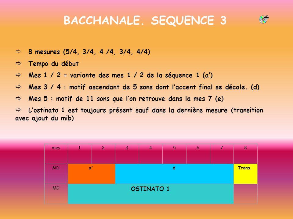 BACCHANALE. SEQUENCE 3 ð 8 mesures (5/4, 3/4, 4 /4, 3/4, 4/4)
