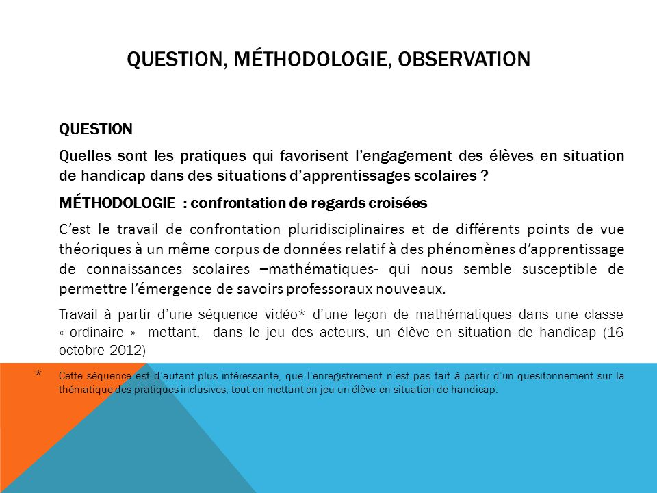 QUESTION, MÉTHODOLOGIE, OBSERVATION