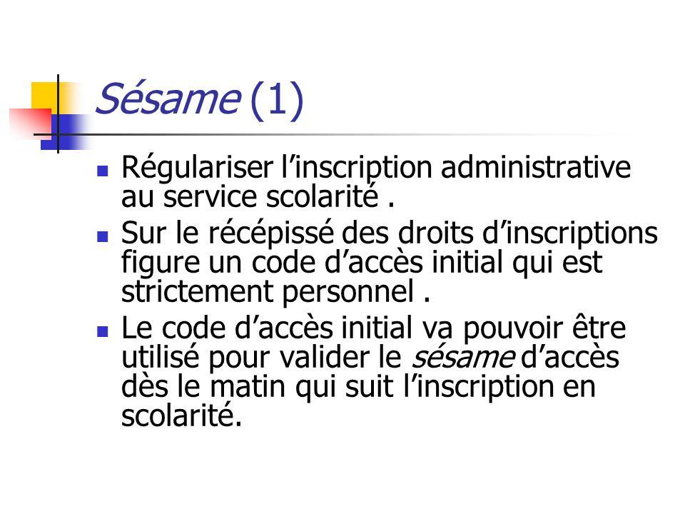 Sésame (1) Régulariser l'inscription administrative au service scolarité .