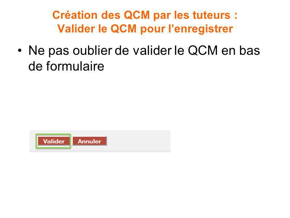 Création des QCM par les tuteurs : Valider le QCM pour l'enregistrer
