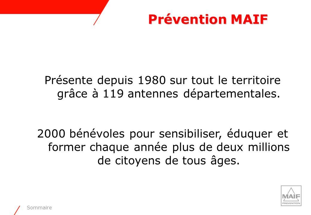 Prévention MAIF Présente depuis 1980 sur tout le territoire grâce à 119 antennes départementales.