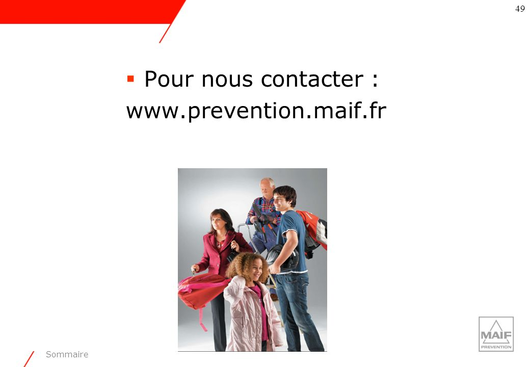 Pour nous contacter : www.prevention.maif.fr 49 Sommaire